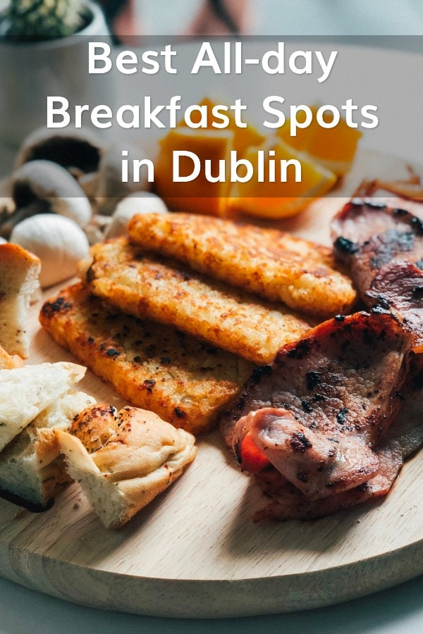 Dublin's best breakfasts - any time of day